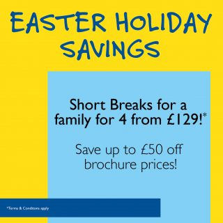 Easter Holiday Savings – Short Breaks for a family of 4 from £129