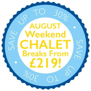 August Chalet Weekend Breaks from just £219!